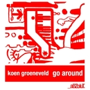 Go Around (Remixes)/Koen Groeneveld