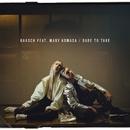 Dare To Take (feat. Mary Komasa)/Baasch