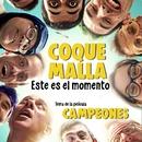 Este es el momento (Tema de la película Campeones)/Coque Malla