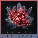 Jewel (feat. Nikki Vianna) [Remixes]/Cash Cash