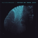 Cover My Own (Acoustic EP)/Old Sea Brigade