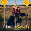 Meant to Be (Acoustic)/Bebe Rexha