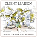 Diplomatic Immunity Remixed/Client Liaison