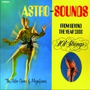 Astro Sounds - From Beyond the Year 2000 (Remastered from the Original Alshire Tapes)/101 Strings Orchestra