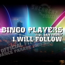 I Will Follow (feat. Dan'thony) [Theme Fit For Free Dance Parade]/Bingo Players