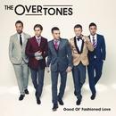 Good Ol' Fashioned Love/The Overtones