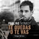 Te Quedas o Te Vas (Sinego Version)/Paulino Monroy