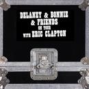 On Tour With Eric Clapton (Live)/Delaney & Bonnie & Friends