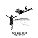 Love With a Girl/The Last Bandoleros