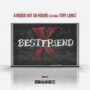Best Friend (feat. Tory Lanez)/A Boogie Wit da Hoodie