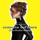 Someone Out There (Unorthodox Remix)/Rae Morris