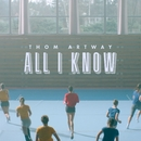 All I Know/Thom Artway