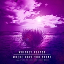 Where Have You Been? (feat. UBI, Kyle Lucas & Young Wicked)/Whitney Peyton