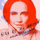 Siks ku mä halusin/Maija Vilkkumaa
