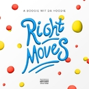 Right Moves/A Boogie Wit da Hoodie