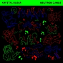Neutron Dance (Edit)/Krystal Klear