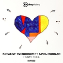 How I Feel (feat. April Morgan) [Sandy Rivera's Deluxe Mix]/Kings of Tomorrow