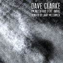 I'm Not Afraid (feat. Anika) [Larry McCormick Remix]/Dave Clarke