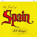 The Soul of Spain (Remastered from the Original Master Tapes)/101 Strings Orchestra