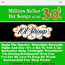 Million Seller Hit Songs of the 30s (Remastered from the Original Master Tapes)/101 Strings Orchestra