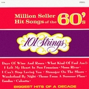 Million Seller Hit Songs of the 60s (Remastered from the Original Master Tapes)/101 Strings Orchestra