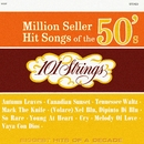Million Seller Hit Songs of the 50s (Remastered from the Original Master Tapes)/101 Strings Orchestra