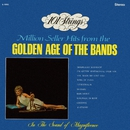 Million Seller Hits from the Golden Age of the Bands (Remastered from the Original Master Tapes)/101 Strings Orchestra
