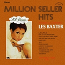 Million Seller Hits: Arranged and Conducted by Les Baxter (Remastered from the Original Master Tapes)/101 Strings Orchestra