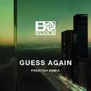 Guess Again (Preditah Remix)/Plan B