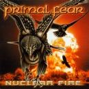 Nuclear Fire/Primal Fear