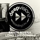 Long Time Coming/Sandy Rivera