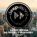So Good / C'mon Baby/Sandy Rivera