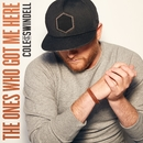 The Ones Who Got Me Here/Cole Swindell