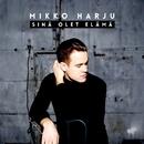 Sinä olet elämä/Mikko Harju