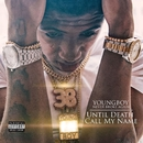 Until Death Call My Name/YoungBoy Never Broke Again