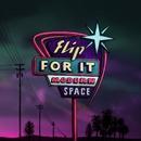 Flip for It/Modern Space