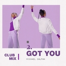 Got You (Club Mix)/Michael Calfan