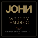 Greatest Other People's Hits/John Wesley Harding