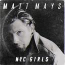 NYC Girls/Matt Mays