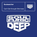 Can't Get Enough! (Remixes)/Soulsearcher