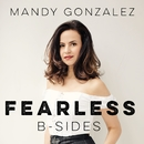 Fearless: B-Sides/Mandy Gonzalez