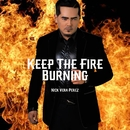 Keep The Fire Burning/Nick Vera Perez