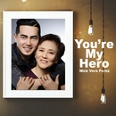 You're My Hero/Nick Vera Perez
