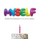 Myself (feat. DRAM)/Snow Tha Product