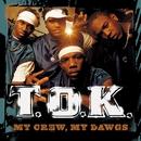 My Crew, My Dawgs/T.O.K.