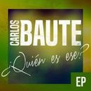 ¿Quién es ese? (feat. Maite Perroni) [EP]/Carlos Baute