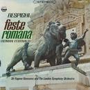 Respighi: Feste Romane/London Symphony Orchestra & Sir Eugene Goossens