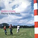 Playing in the Fields/Barbie's Cradle