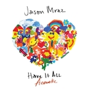 Have It All (Acoustic)/Jason Mraz