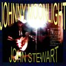 Johnny Moonlight/John Stewart